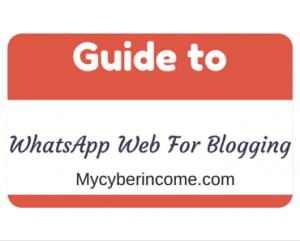 WhatsApp Web For Blogging