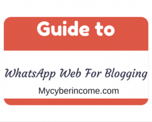WhatsApp Web For Blogging