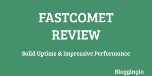 FastComet Review: Honest Opinion After 40 Months Usage 27