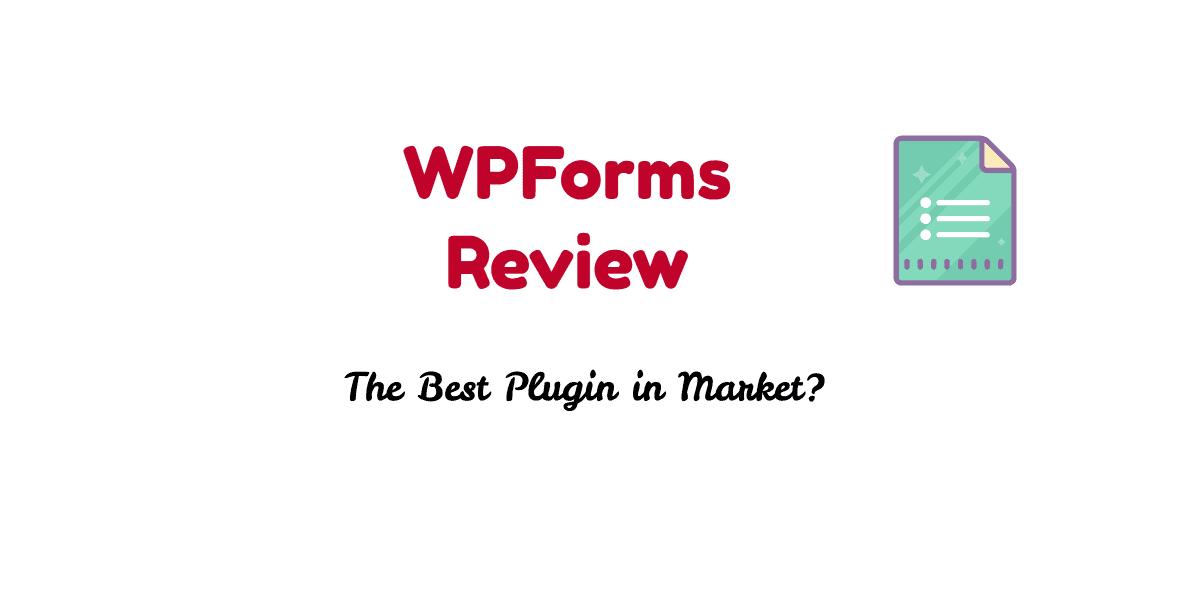WPForms Review – Powerful WordPress Form Builder Plugin