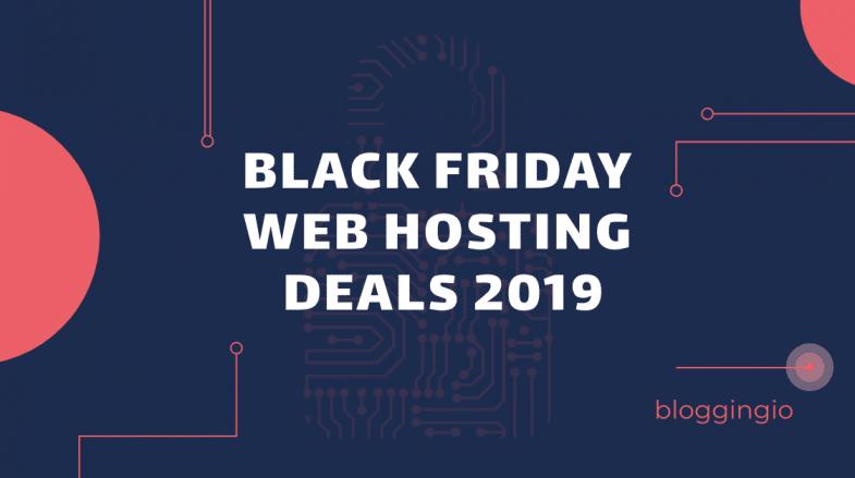 Black Friday Web Hosting Deals 2019 BloggingIO