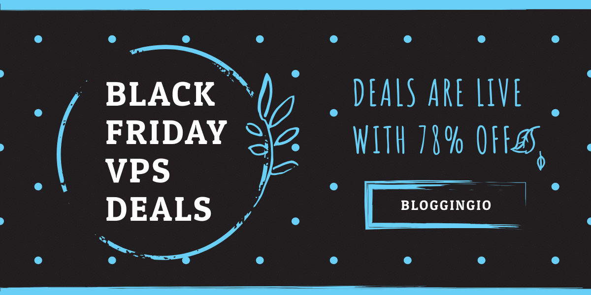 Black Friday VPS Deals 2019 BloggingIO