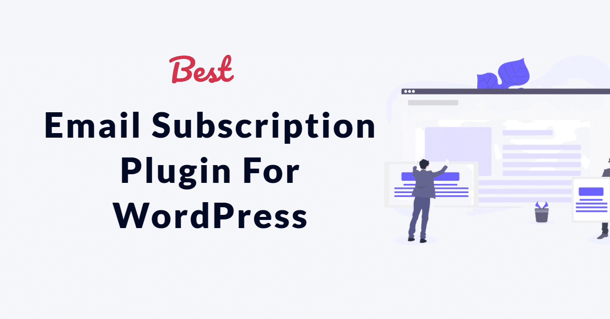Best Email Subscription Plugin For WordPress