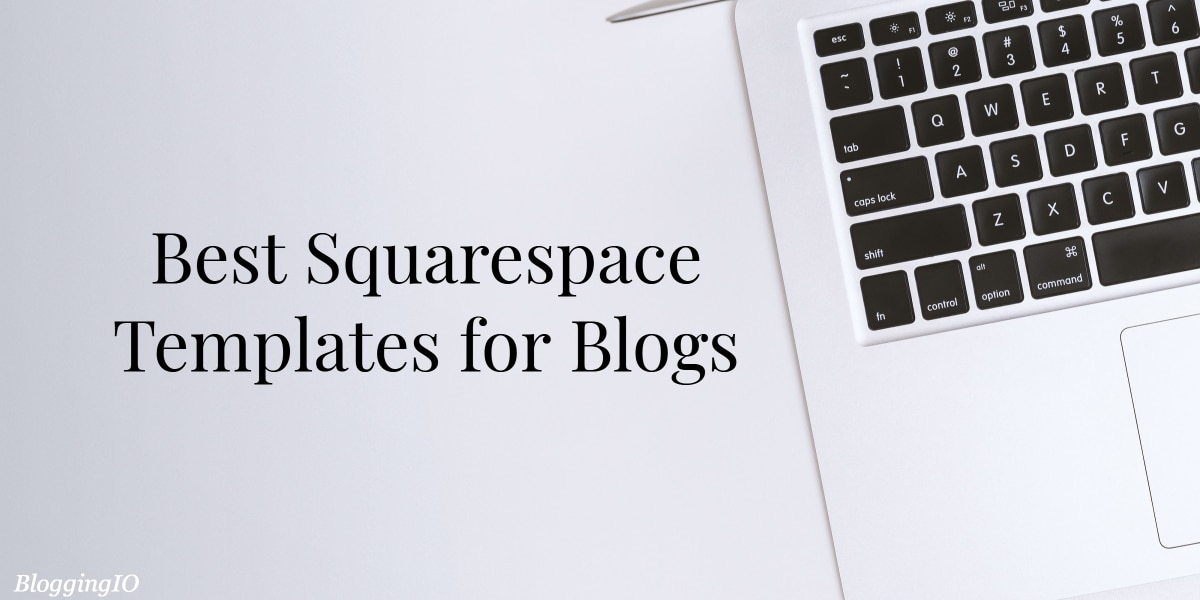 2018 Updated Best Squarespace Templates For Blog