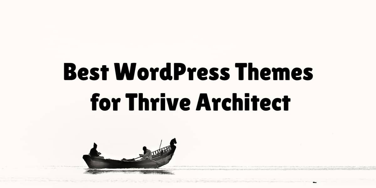 Best WordPress Themes for Thrive Architect