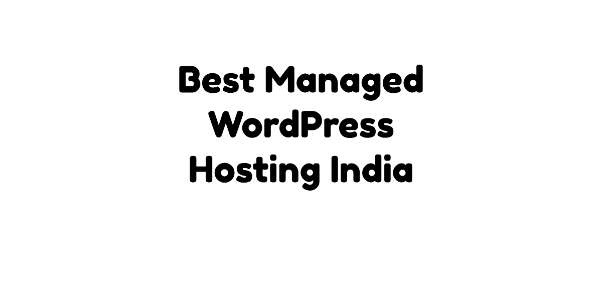 Best Managed WordPress Hosting India
