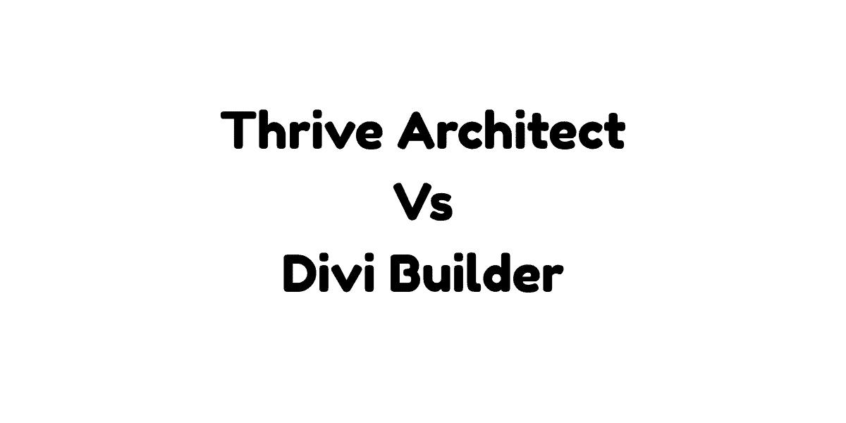Thrive Architect Vs Divi Builder