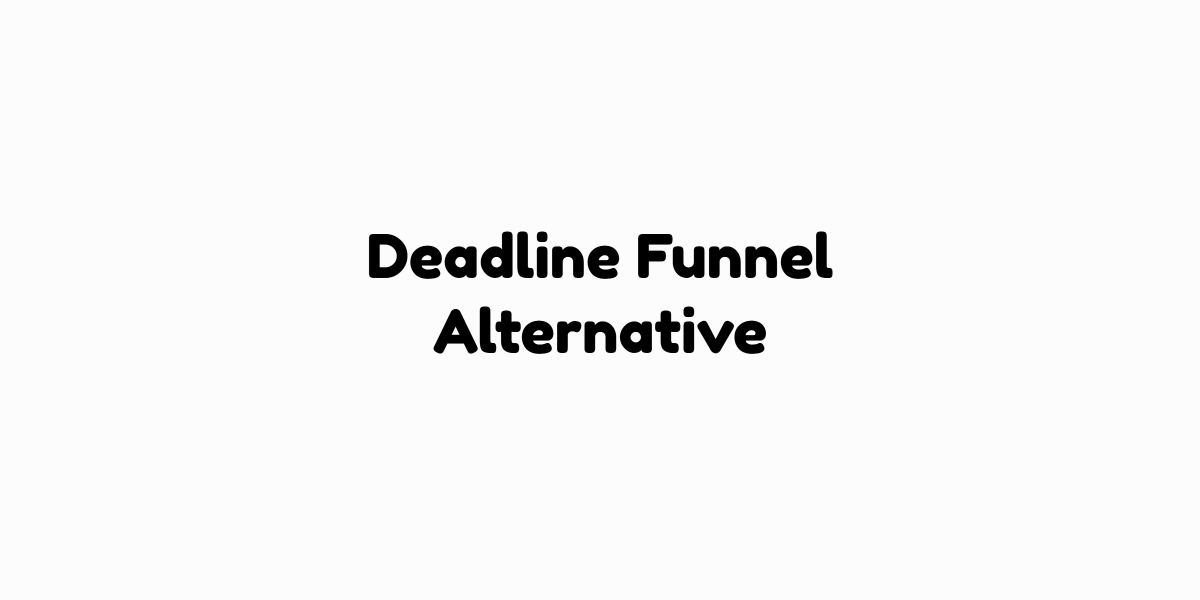 Deadline Funnel Alternative