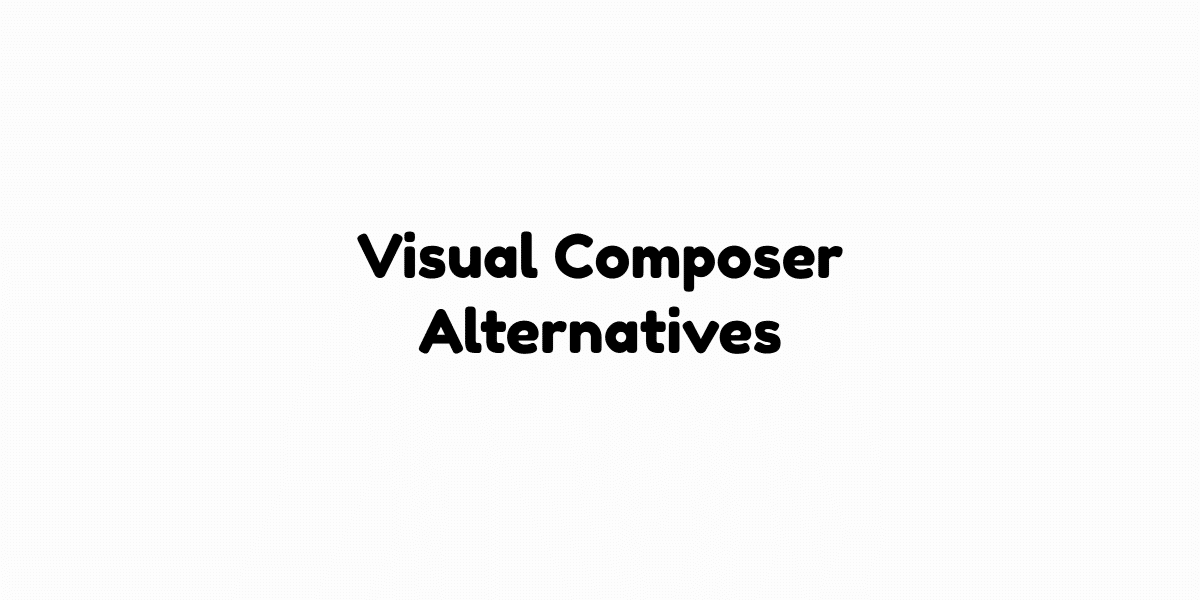 Visual Composer Alternatives