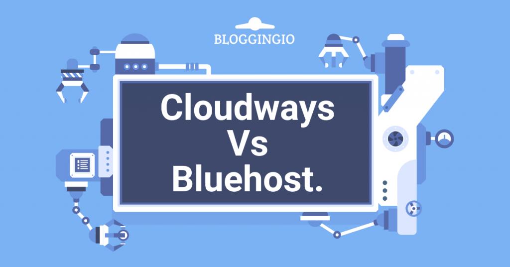 Cloudways vs Bluehost