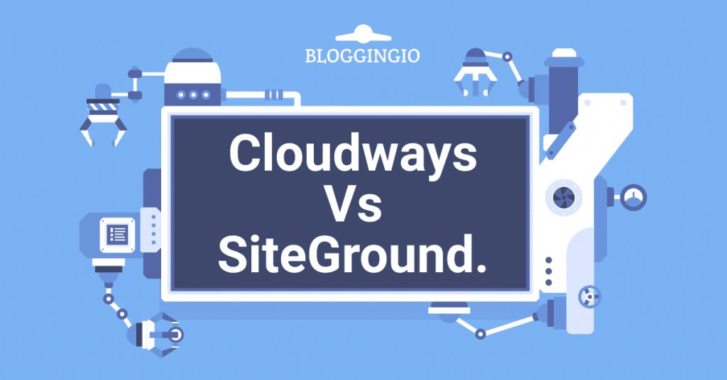 Cloudways vs SiteGround