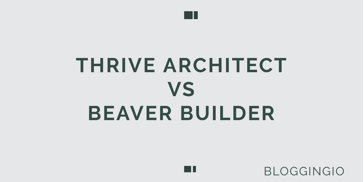 Thrive Architect Vs Beaver Builder