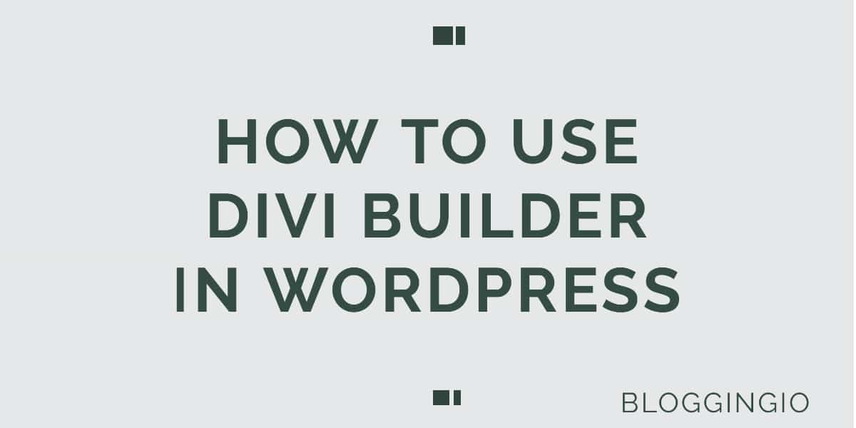 How To Use Divi Builder in WordPress