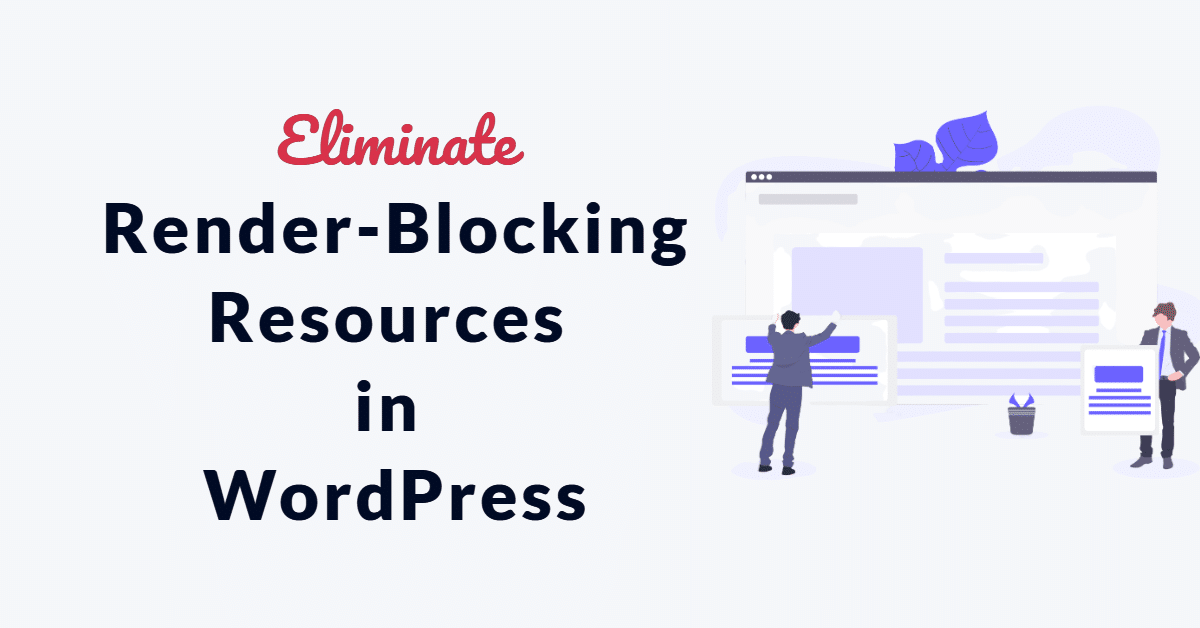 Eliminate Render Blocking Resources WordPress