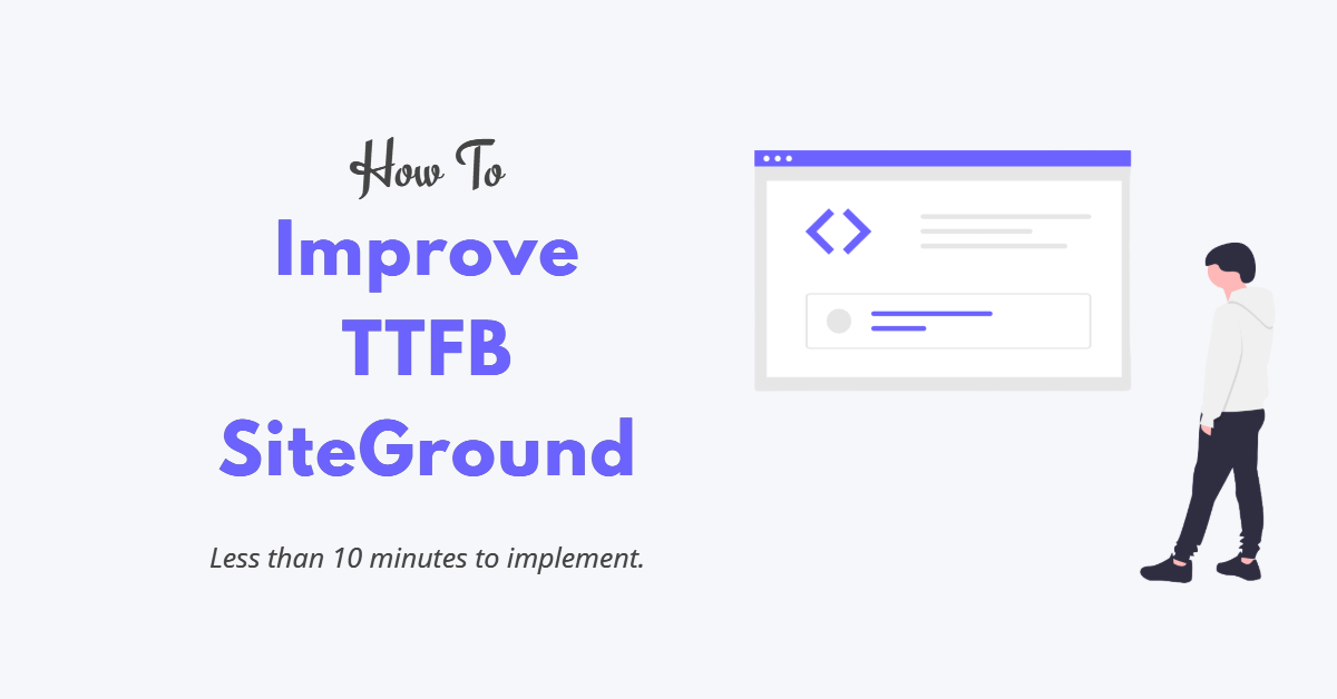 Improve TTFB SiteGround