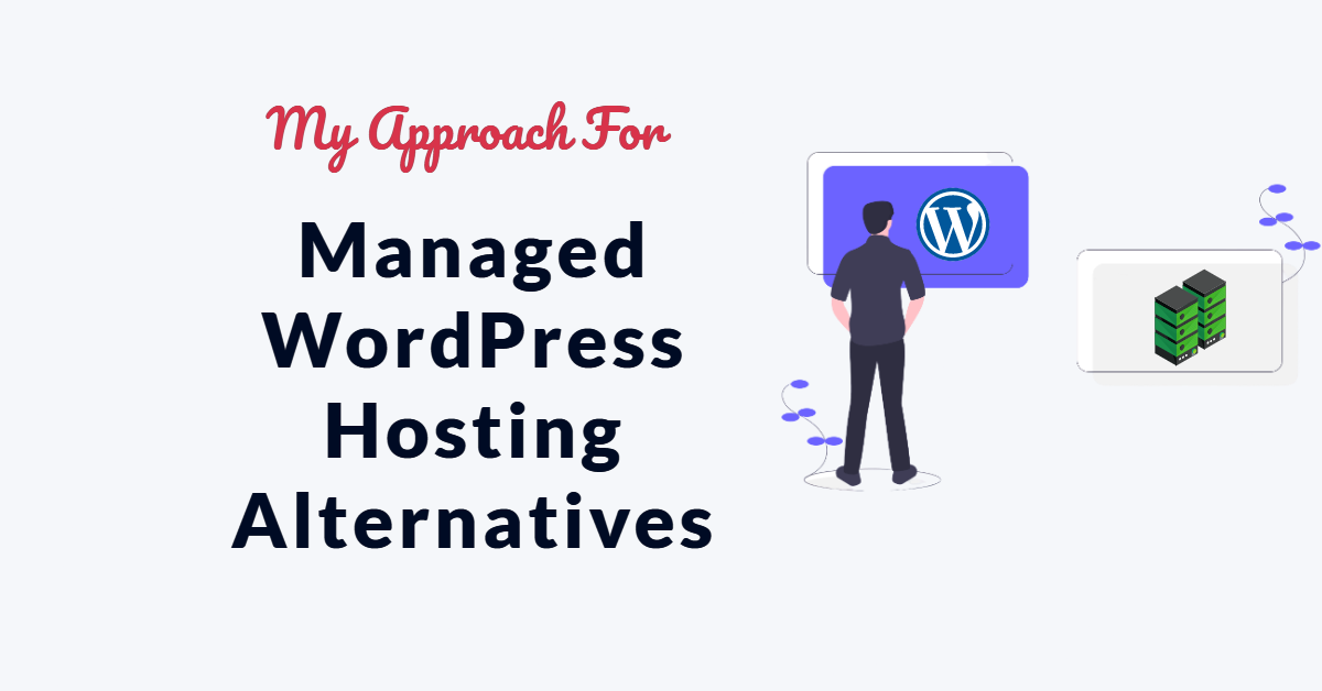 Managed WordPress Hosting Alternatives