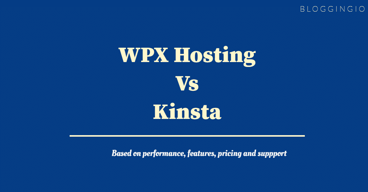 WPX Hosting Vs Kinsta
