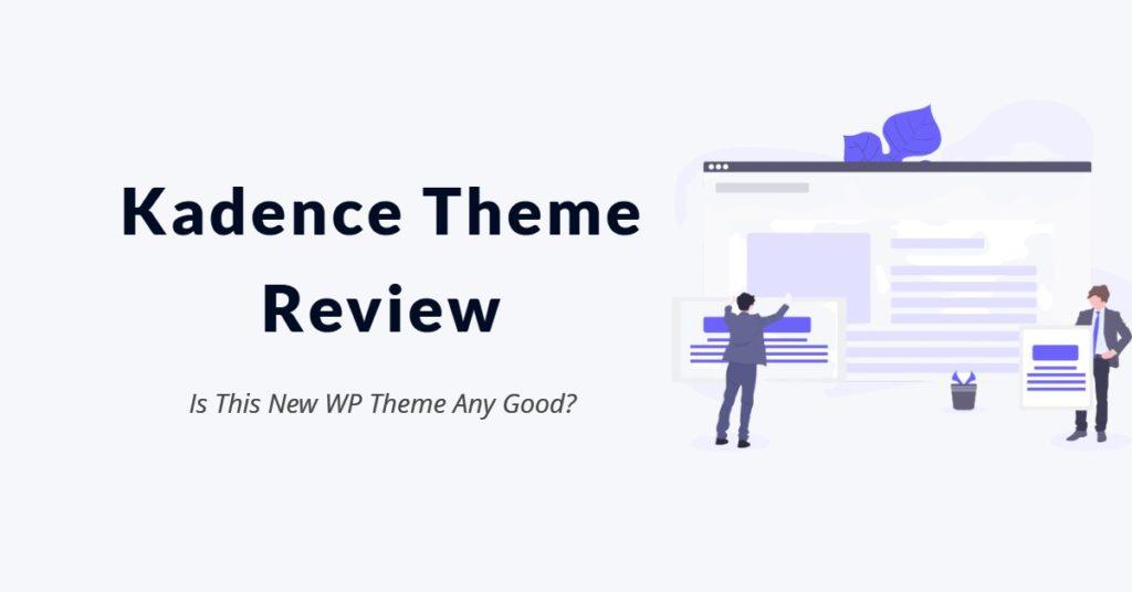Kadence Theme Review