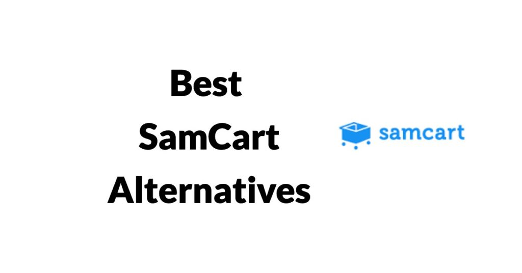Best Samcart Alternatives